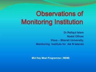 Observations of  Monitoring Institution