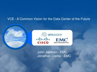 VCE - A Common Vision for the Data Center of the Future