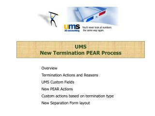 UMS  New Termination PEAR Process