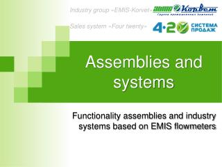 Assemblies and systems