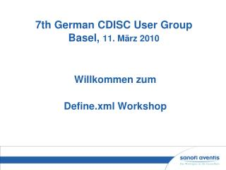 7th German CDISC User Group Basel,  11. M�rz 2010