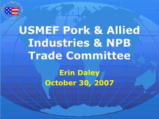 USMEF Pork & Allied Industries & NPB Trade Committee