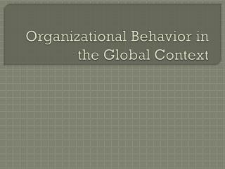 Organizational Behavior in the Global Context