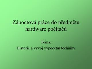 Zápočtová práce do předmětu hardware počítačů
