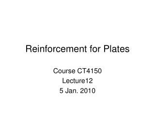 Reinforcement for Plates