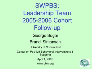 SWPBS: Leadership Team 2005-2006 Cohort Follow-up