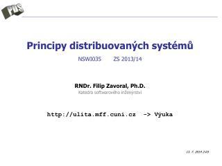Principy distribuovaných systémů NSWI035        ZS  2013/14
