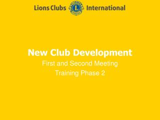 New Club Development First and Second Meeting Training Phase 2