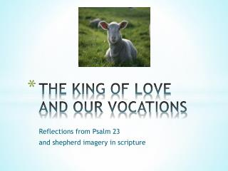 THE KING OF LOVE AND OUR VOCATIONS