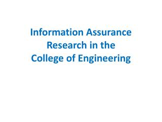 Information Assurance  Research in the  College of Engineering