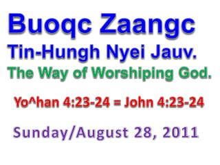 Buoqc Zaangc  Tin-Hungh Nyei Jauv. The Way of Worshiping God.