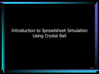 Introduction to Spreadsheet Simulation  Using Crystal Ball