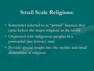 Small Scale Religions: