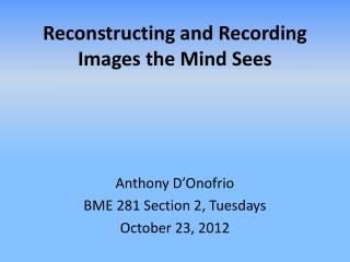 Reconstructing and Recording Images the Mind Sees