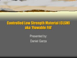 Controlled Low Strength Material CLSM aka