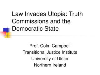 Law Invades Utopia: Truth Commissions and the Democratic State