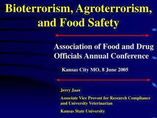 Bioterrorism, Agroterrorism, and Food Safety