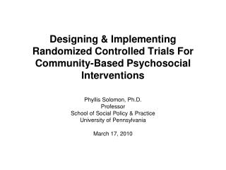 Designing & Implementing Randomized Controlled Trials For Community-Based Psychosocial Interventions