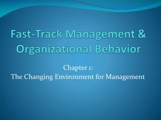 Fast-Track Management & Organizational Behavior