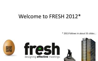 Welcome to FRESH 2012*