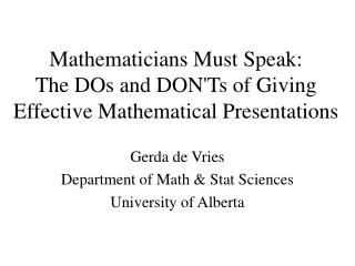 Mathematicians Must Speak: The DOs and DON'Ts of Giving Effective Mathematical Presentations