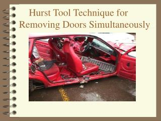 Hurst Tool Technique for Removing Doors Simultaneously