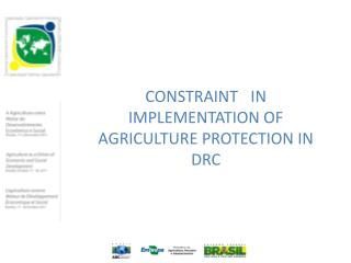 CONSTRAINT	IN IMPLEMENTATION OF  AGRICULTURE PROTECTION IN DRC