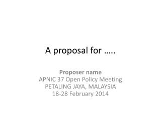 A proposal for …..
