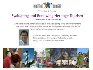Evaluating and Renewing Heritage Tourism 7 th  in the Heritage Tourism series