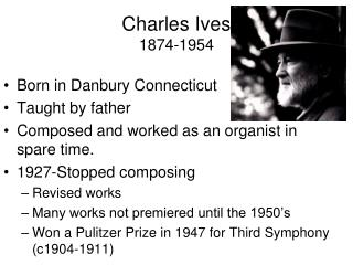 Charles Ives 1874-1954