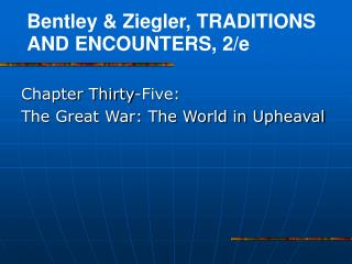 Chapter Thirty-Five:  The Great War: The World in Upheaval