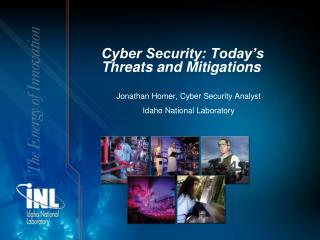 Cyber Security: Today�s Threats and Mitigations