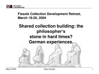 Shared collection building: the philosopher's stone in hard times? German experiences.