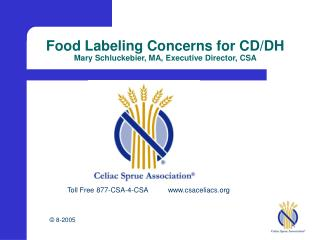 Food Labeling Concerns for CD/DH  Mary Schluckebier, MA, Executive Director, CSA