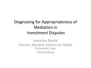 Diagnosing for Appropriateness of Mediation in  Investment Disputes