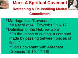 "Marriage is a ""Covenant."" Malachi 2:14;  Proverbs 2:16-17 Definition of the Hebrew word"