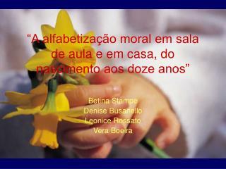 """""""A alfabetização moral em sala de aula e em casa, do nascimento aos doze anos"""""""