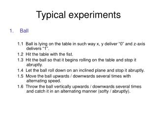 Typical experiments