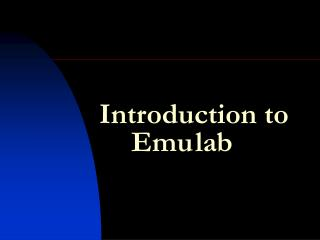 Introduction to 	Emu	lab