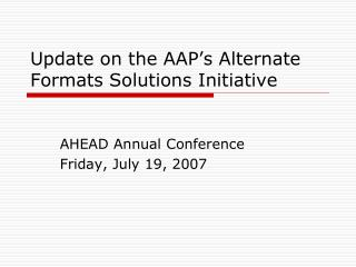 Update on the AAP's Alternate Formats Solutions Initiative