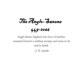 The Anglo-Saxons 449-1066