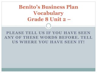 Benito's Business Plan Vocabulary  Grade 8 Unit 2 –