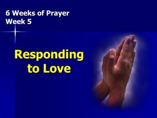 6 Weeks of Prayer Week 5