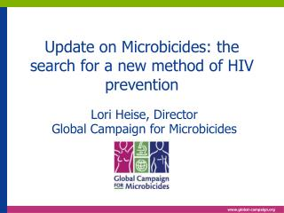 Update on Microbicides: the search for a new method of HIV prevention