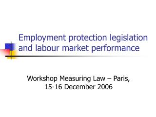 Employment protection legislation and labour market performance