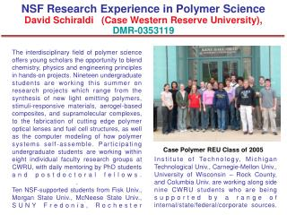 NSF Research Experience in Polymer Science David Schiraldi   (Case Western Reserve University), DMR-0353119
