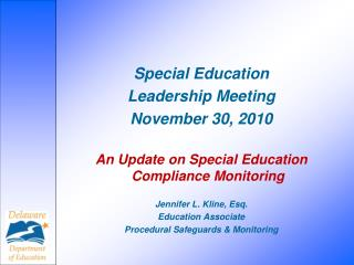 Special Education  Leadership Meeting November 30, 2010   An Update on Special Education Compliance Monitoring   Jennif
