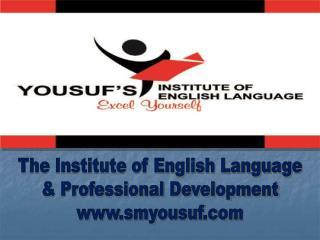The Institute of English Language & Professional Development www.smyousuf.com