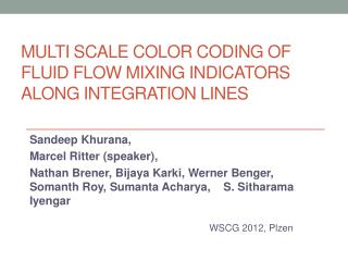 Multi scale Color Coding Of Fluid Flow Mixing Indicators Along Integration Lines