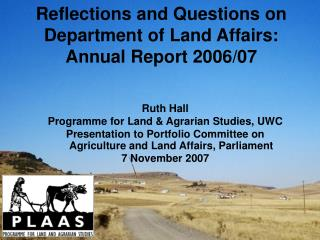 Ruth Hall Programme for Land & Agrarian Studies, UWC Presentation to Portfolio Committee on Agriculture and Land Affair
